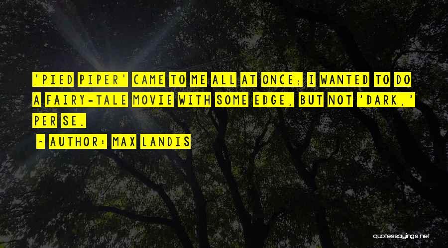 Max Landis Quotes 236996