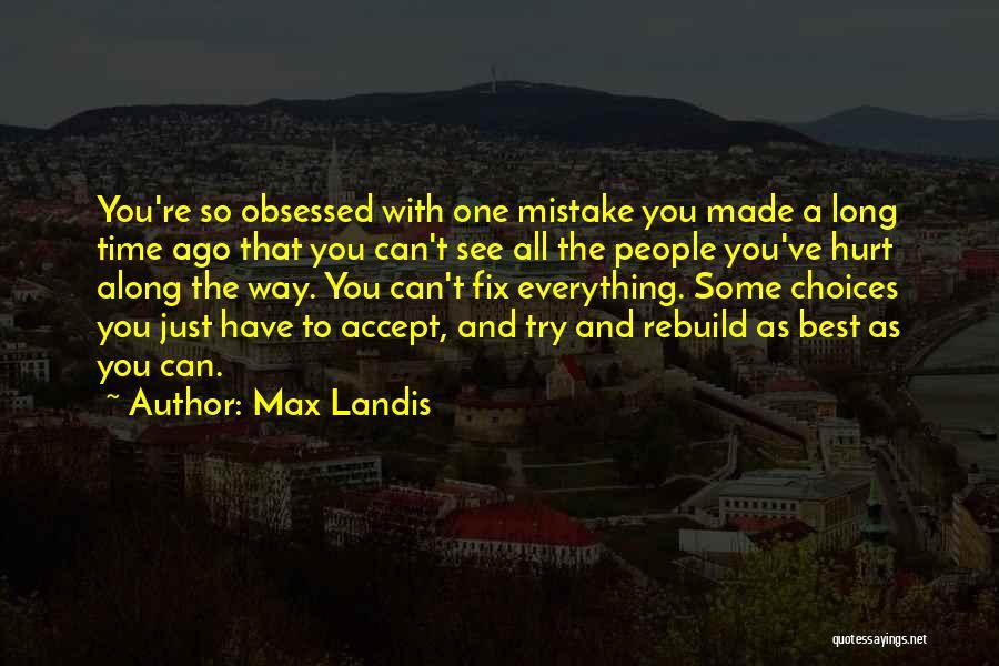 Max Landis Quotes 290954