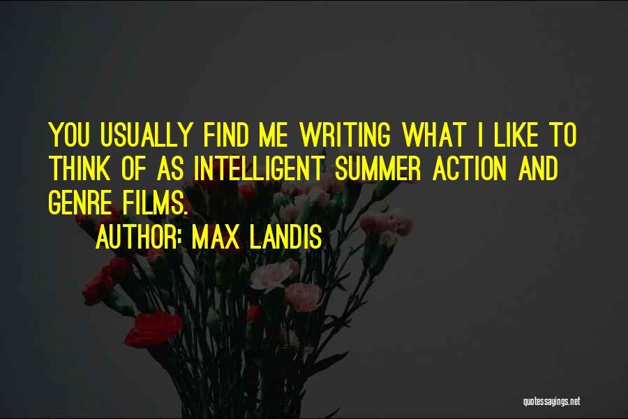 Max Landis Quotes 823952