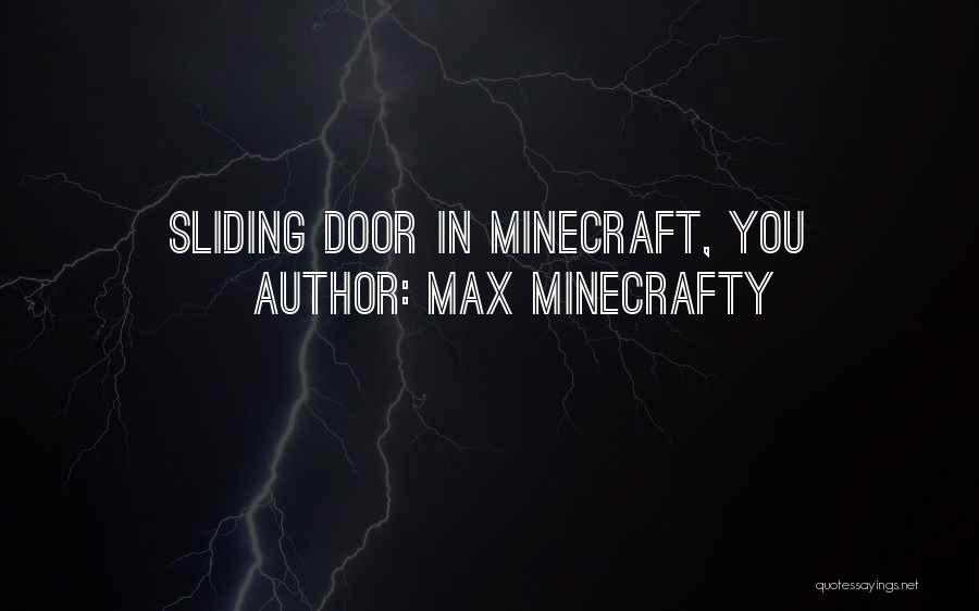 Max Minecrafty Quotes 575220