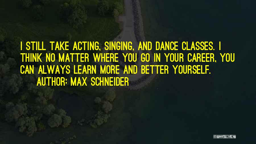 Max Schneider Quotes 1794398