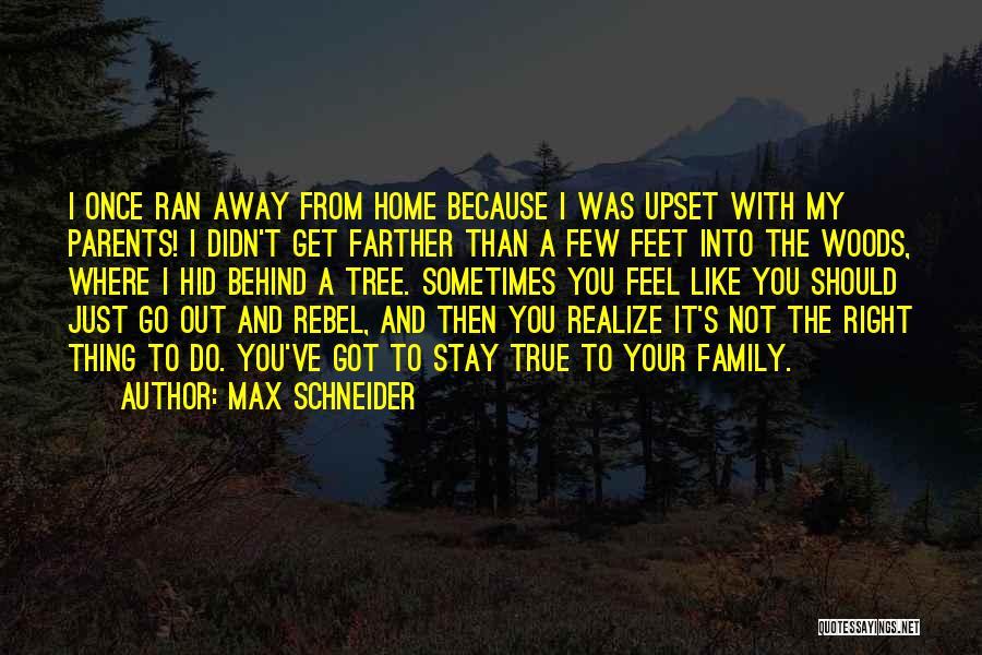 Max Schneider Quotes 327636