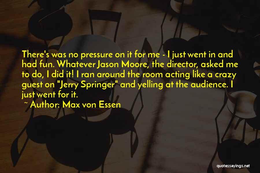 Max Von Essen Quotes 2204011