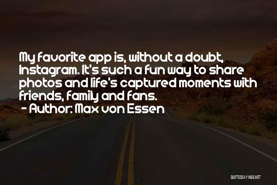 Max Von Essen Quotes 230714