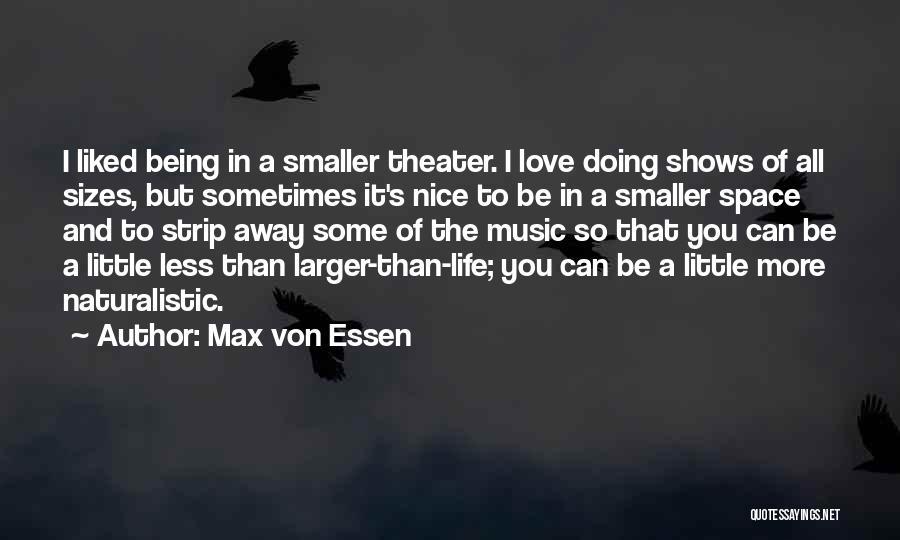 Max Von Essen Quotes 641584