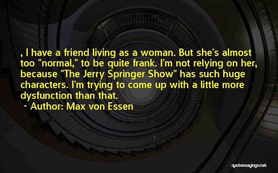Max Von Essen Quotes 664881