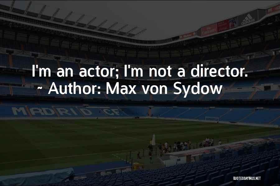 Max Von Sydow Quotes 1695969