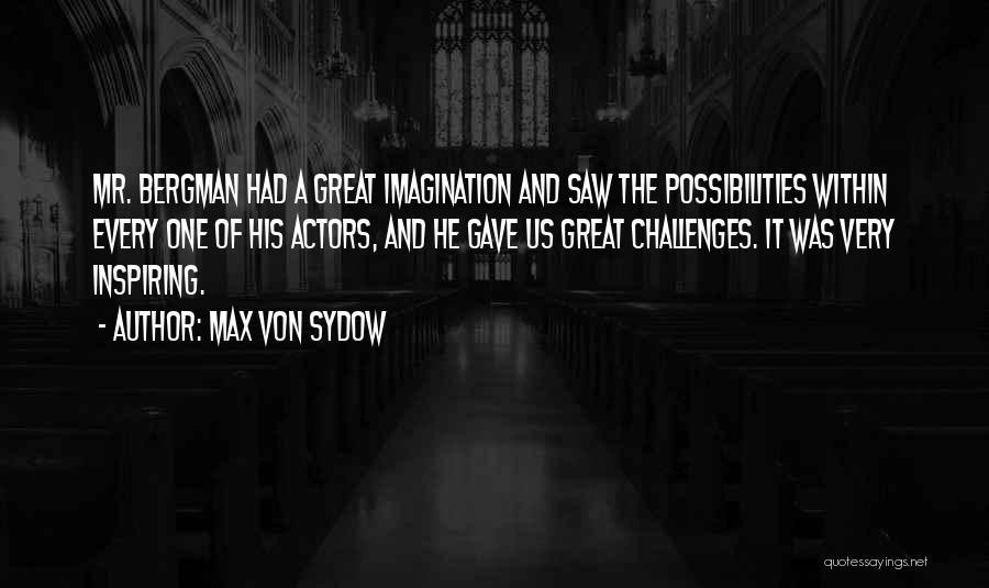 Max Von Sydow Quotes 2133869