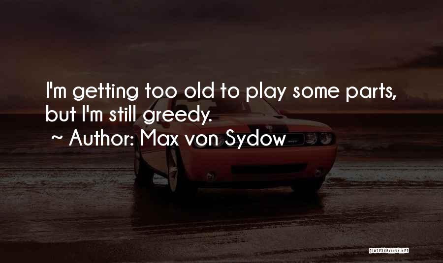 Max Von Sydow Quotes 2246061