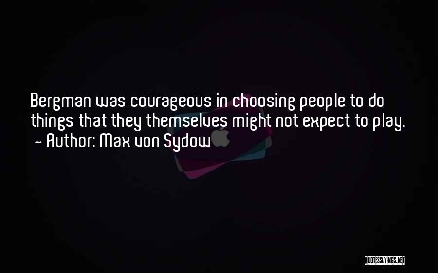 Max Von Sydow Quotes 233361