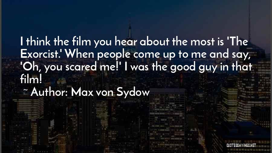 Max Von Sydow Quotes 334867