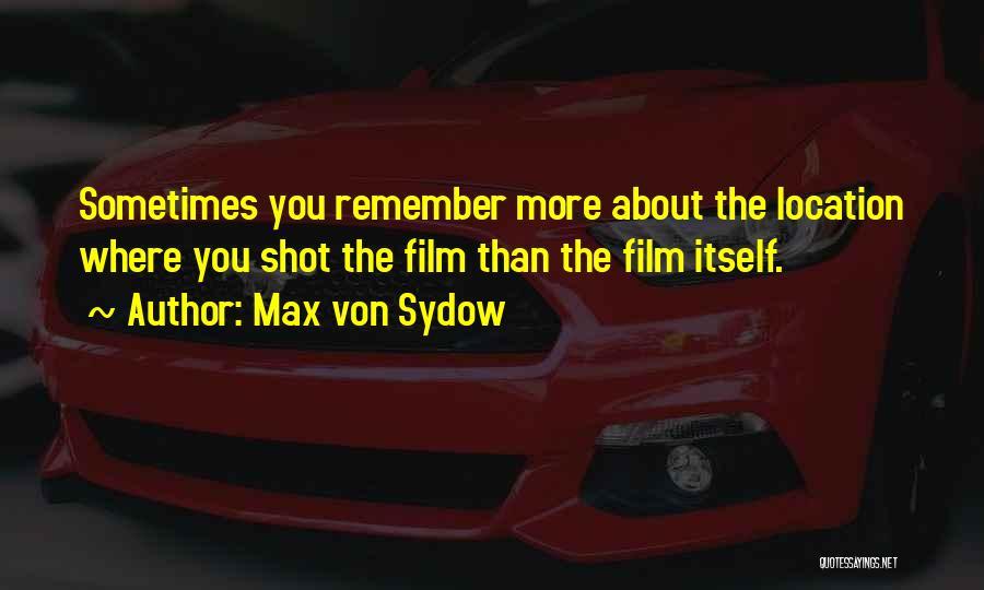 Max Von Sydow Quotes 461218