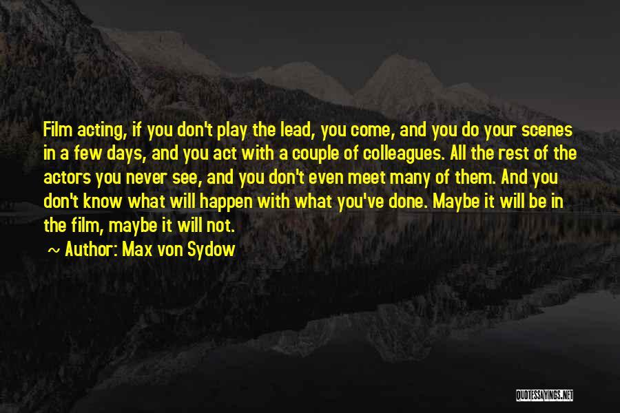 Max Von Sydow Quotes 656530