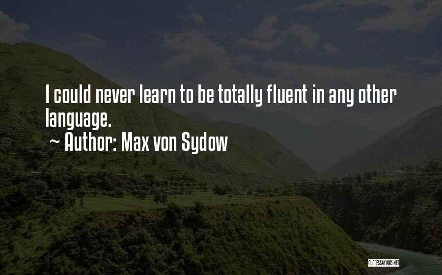 Max Von Sydow Quotes 713889