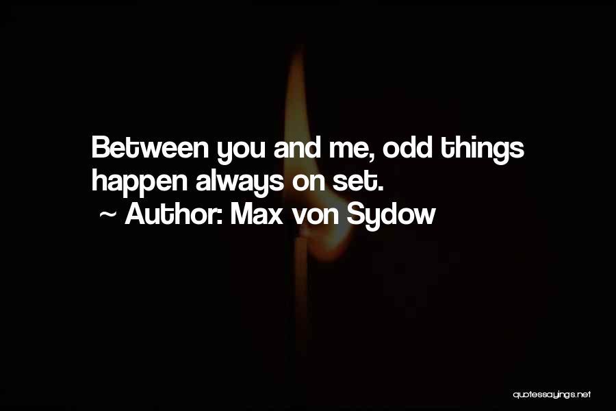 Max Von Sydow Quotes 927219
