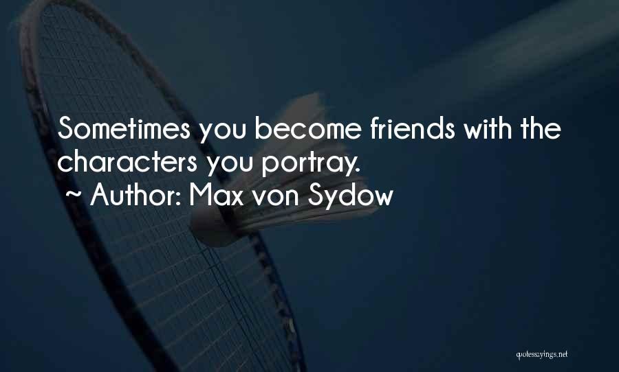 Max Von Sydow Quotes 962555