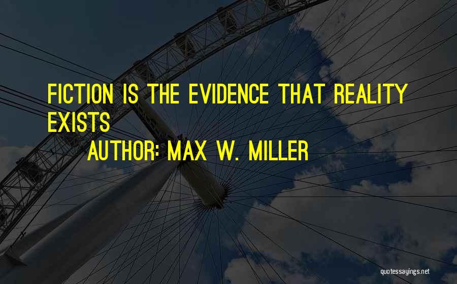 Max W. Miller Quotes 403682