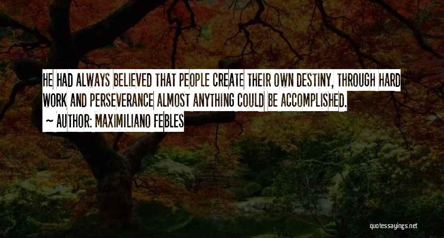 Maximiliano Febles Quotes 398307