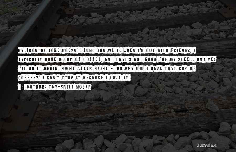May-Britt Moser Quotes 1745510