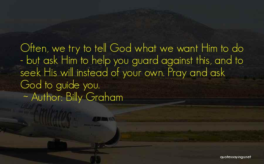 May God Guide Us Quotes By Billy Graham