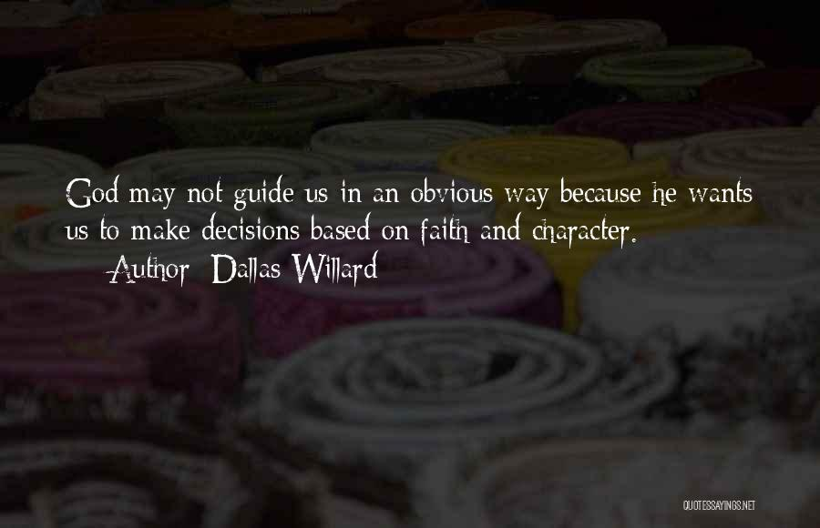 May God Guide Us Quotes By Dallas Willard
