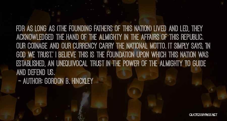 May God Guide Us Quotes By Gordon B. Hinckley