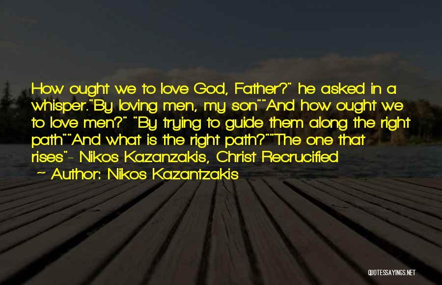 May God Guide Us Quotes By Nikos Kazantzakis