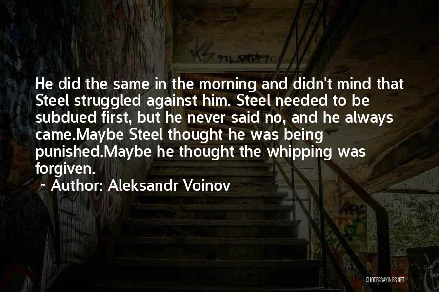 May We Be Forgiven Quotes By Aleksandr Voinov