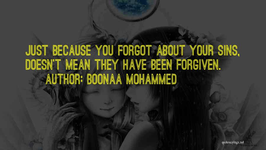 May We Be Forgiven Quotes By Boonaa Mohammed