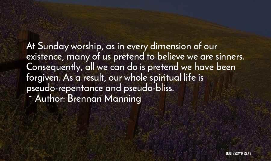 May We Be Forgiven Quotes By Brennan Manning