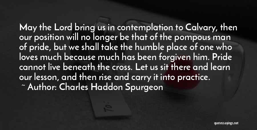 May We Be Forgiven Quotes By Charles Haddon Spurgeon
