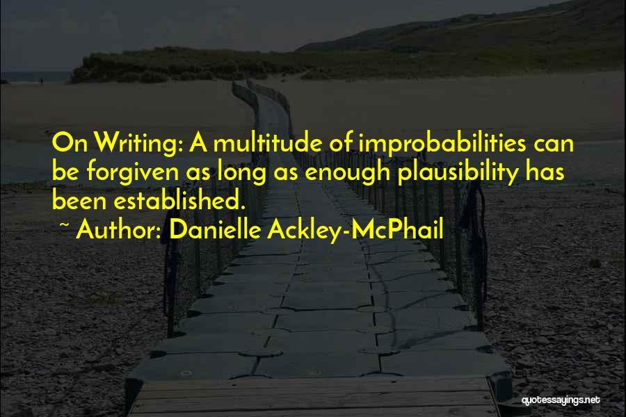 May We Be Forgiven Quotes By Danielle Ackley-McPhail