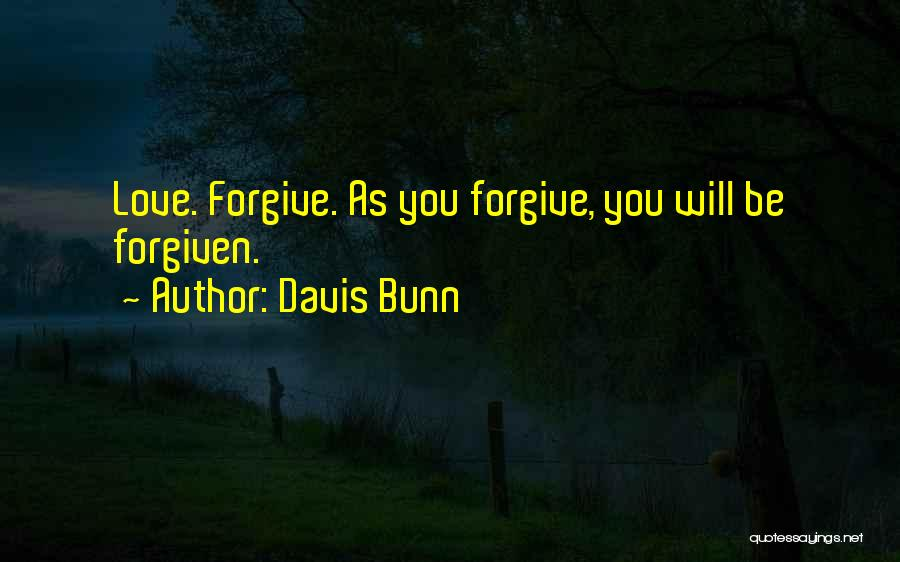 May We Be Forgiven Quotes By Davis Bunn