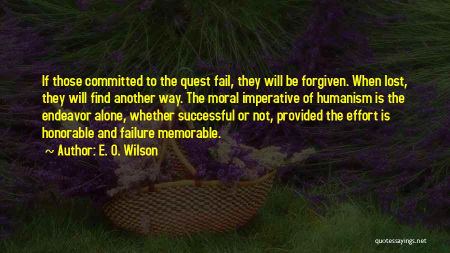 May We Be Forgiven Quotes By E. O. Wilson