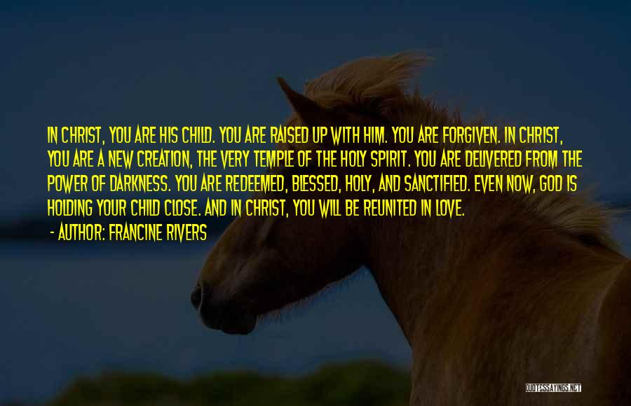May We Be Forgiven Quotes By Francine Rivers