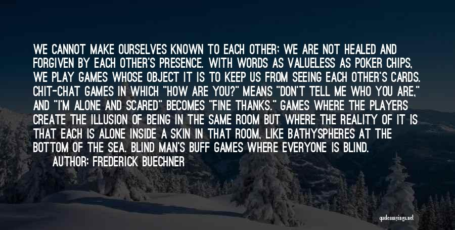 May We Be Forgiven Quotes By Frederick Buechner