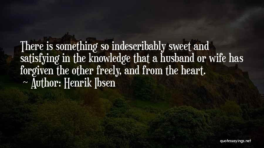 May We Be Forgiven Quotes By Henrik Ibsen