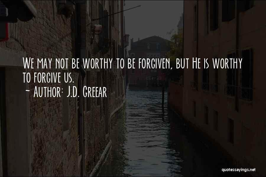 May We Be Forgiven Quotes By J.D. Greear