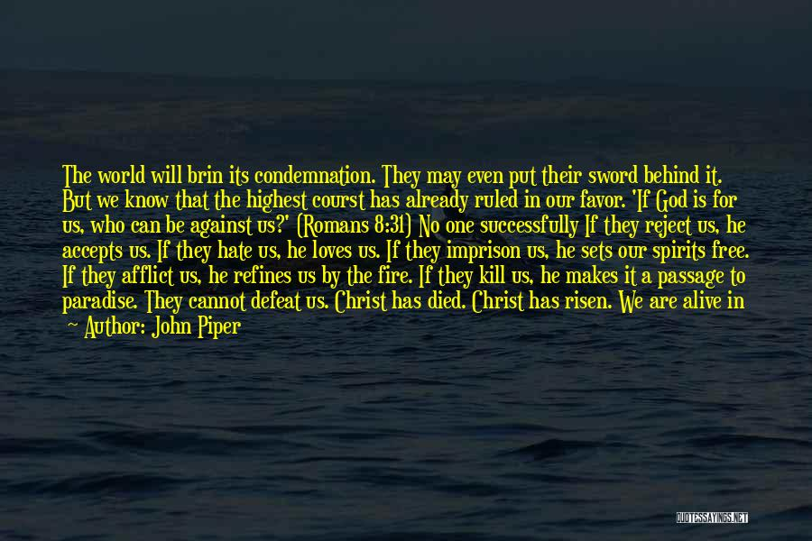 May We Be Forgiven Quotes By John Piper
