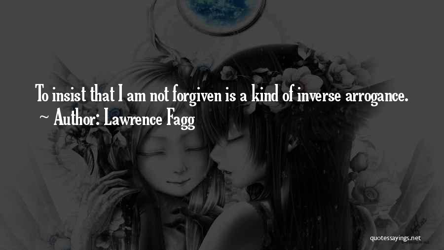 May We Be Forgiven Quotes By Lawrence Fagg