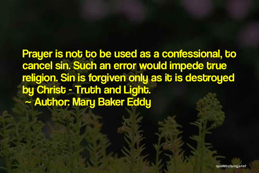 May We Be Forgiven Quotes By Mary Baker Eddy