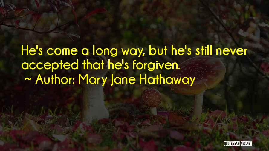 May We Be Forgiven Quotes By Mary Jane Hathaway
