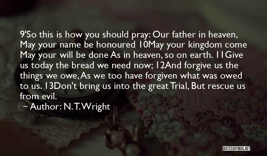 May We Be Forgiven Quotes By N. T. Wright