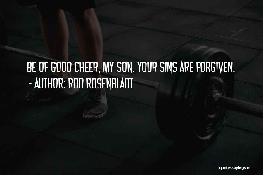 May We Be Forgiven Quotes By Rod Rosenbladt