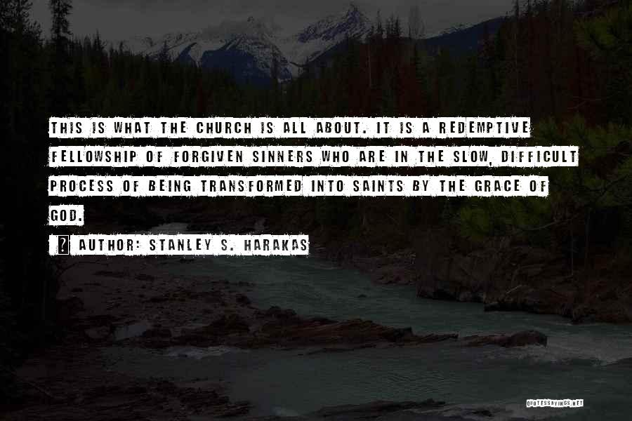 May We Be Forgiven Quotes By Stanley S. Harakas
