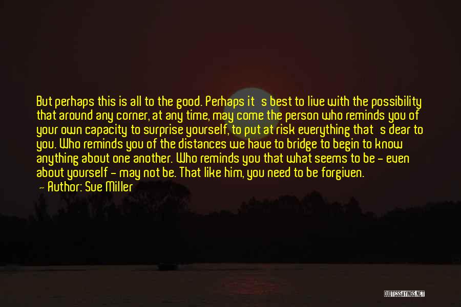 May We Be Forgiven Quotes By Sue Miller