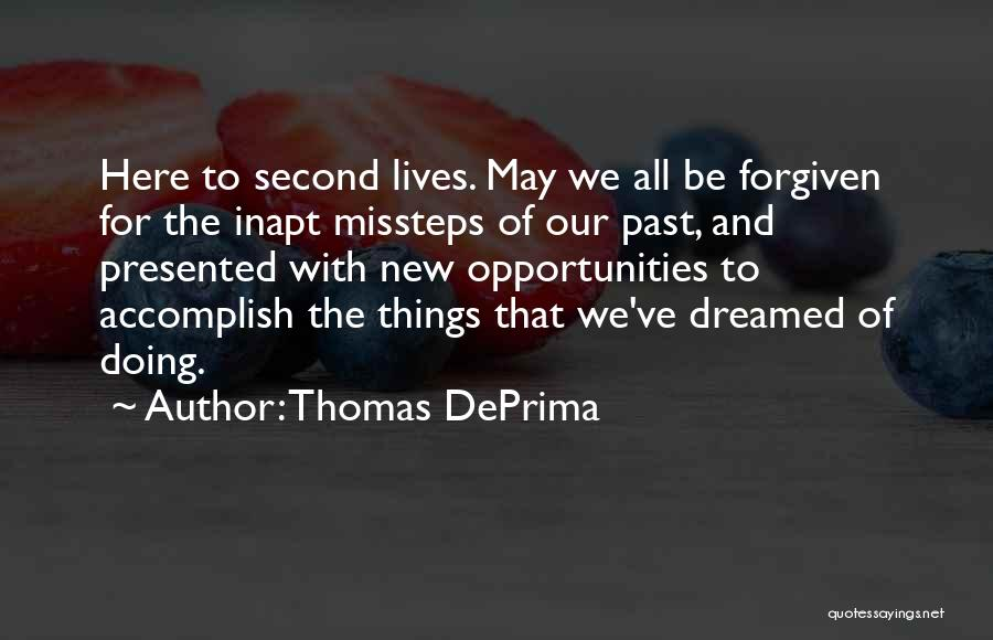 May We Be Forgiven Quotes By Thomas DePrima