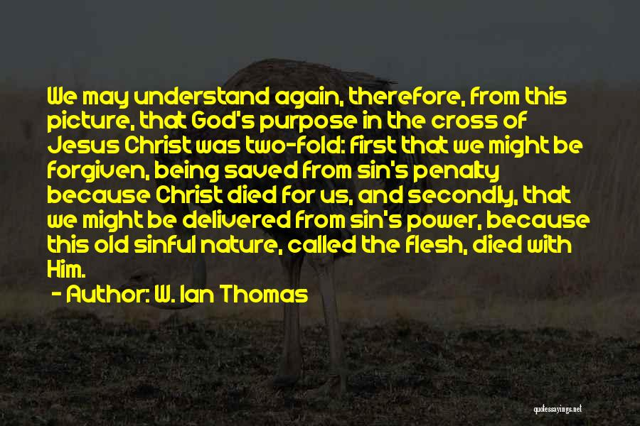 May We Be Forgiven Quotes By W. Ian Thomas