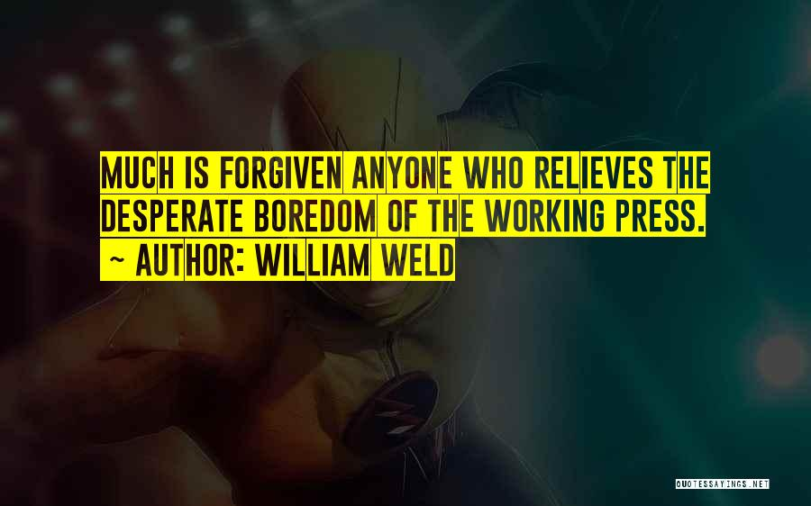 May We Be Forgiven Quotes By William Weld