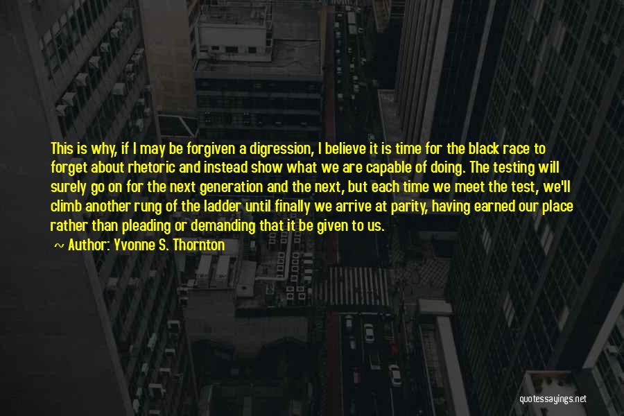 May We Be Forgiven Quotes By Yvonne S. Thornton
